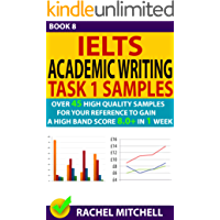 Ielts Academic Writing Task 1 Samples : Over 45 High Quality Samples for Your Reference to Gain a High Band Score 8.0+ In 1 Week (Book 8)