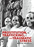 Prostitution, Trafficking, and Traumatic Stress (Journal of Trauma Practice)