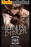 A LIL' LESS BROKEN (The Kingsmen M.C Book 1)