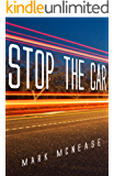 Stop the Car (Kindle Single)
