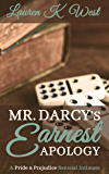 Mr. Darcy's Earnest Apology: A Pride and Prejudice Sensual Intimate