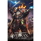 Vulkan: Lord of Drakes (The Horus Heresy Primarchs Book 9)