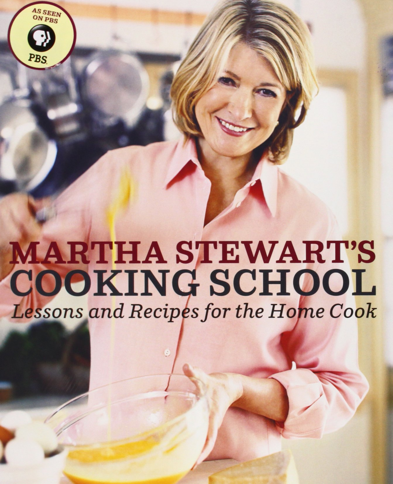Martha Stewart S Cooking School Lessons And Recipes For The Home Cook Martha Stewart 8601400525814 Amazon Com Books