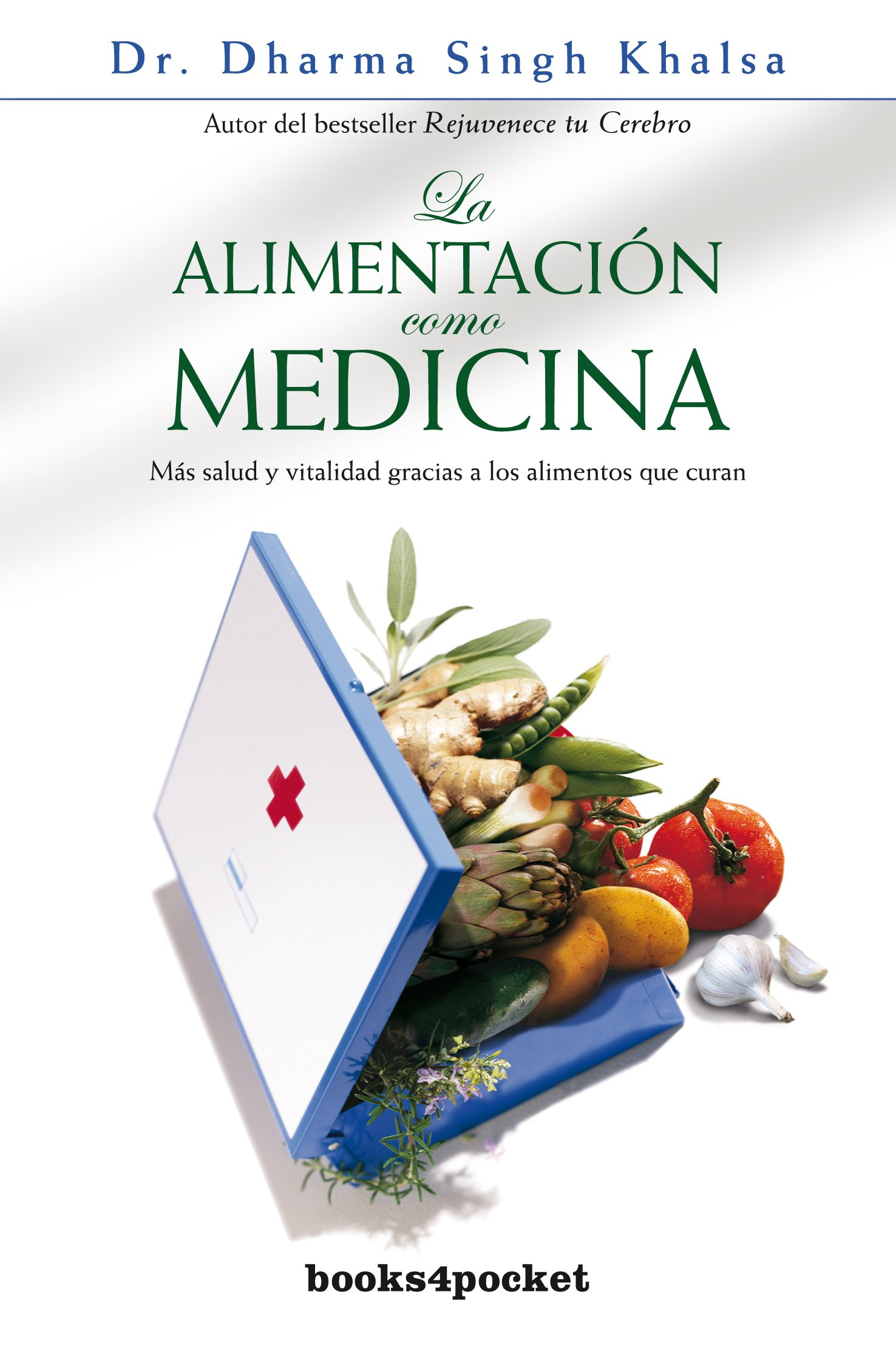 La alimentacion como medicina (Spanish Edition): Khalsa Dharma Singh: 9788492516810: Amazon.com: Books