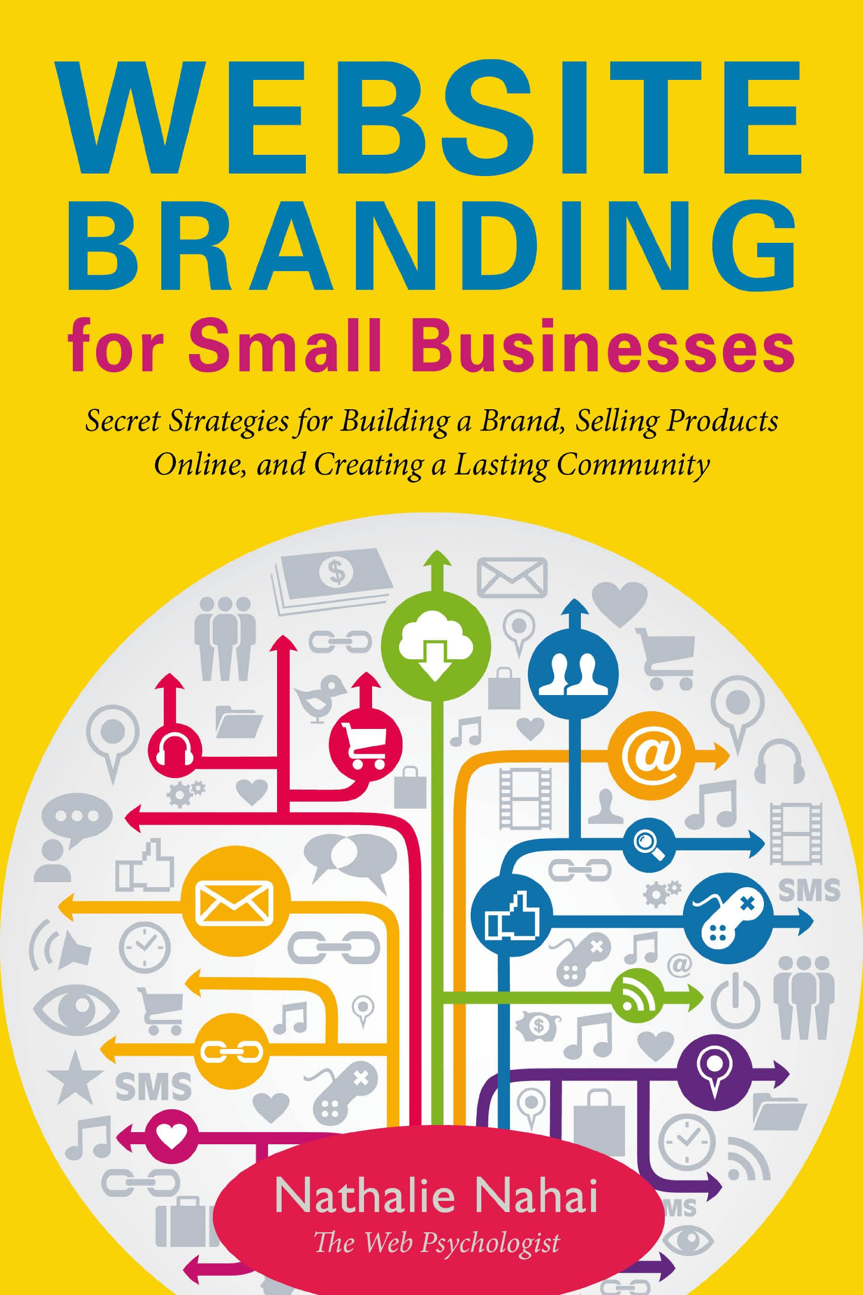 Download Website Branding for Small Businesses: Secret Strategies for Building a Brand, Selling Products Online, and Creating a Lasting Community pdf