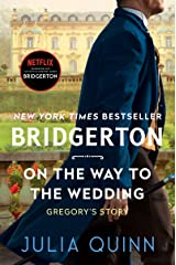 On the Way to the Wedding: Bridgerton (Bridgertons Book 8) Kindle Edition