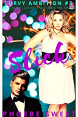 SLICK: A Billionaire Older Man and Curvy Younger Woman Story (Curvy Ambition Book 3) Kindle Edition