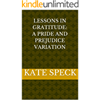 Lessons in Gratitude: A Pride and Prejudice Variation (English Edition)