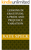 Lessons in Gratitude: A Pride and Prejudice Variation