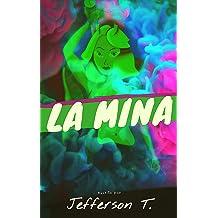 La Mina o (Hay leyes que no son las leyes de la lógica) (Spanish Edition) May 31, 2018