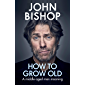 How to Grow Old: A middle-aged man moaning