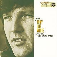 The Best Of Tony Joe White Featuring Polk Salad Annie