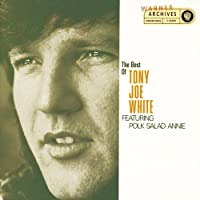 The Best Of Tony Joe White Featuring Polk Salad Annie