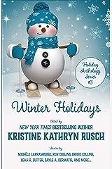 Winter Holidays: A Holiday Anthology (Holiday Anthology Series Book 3) Kindle Edition