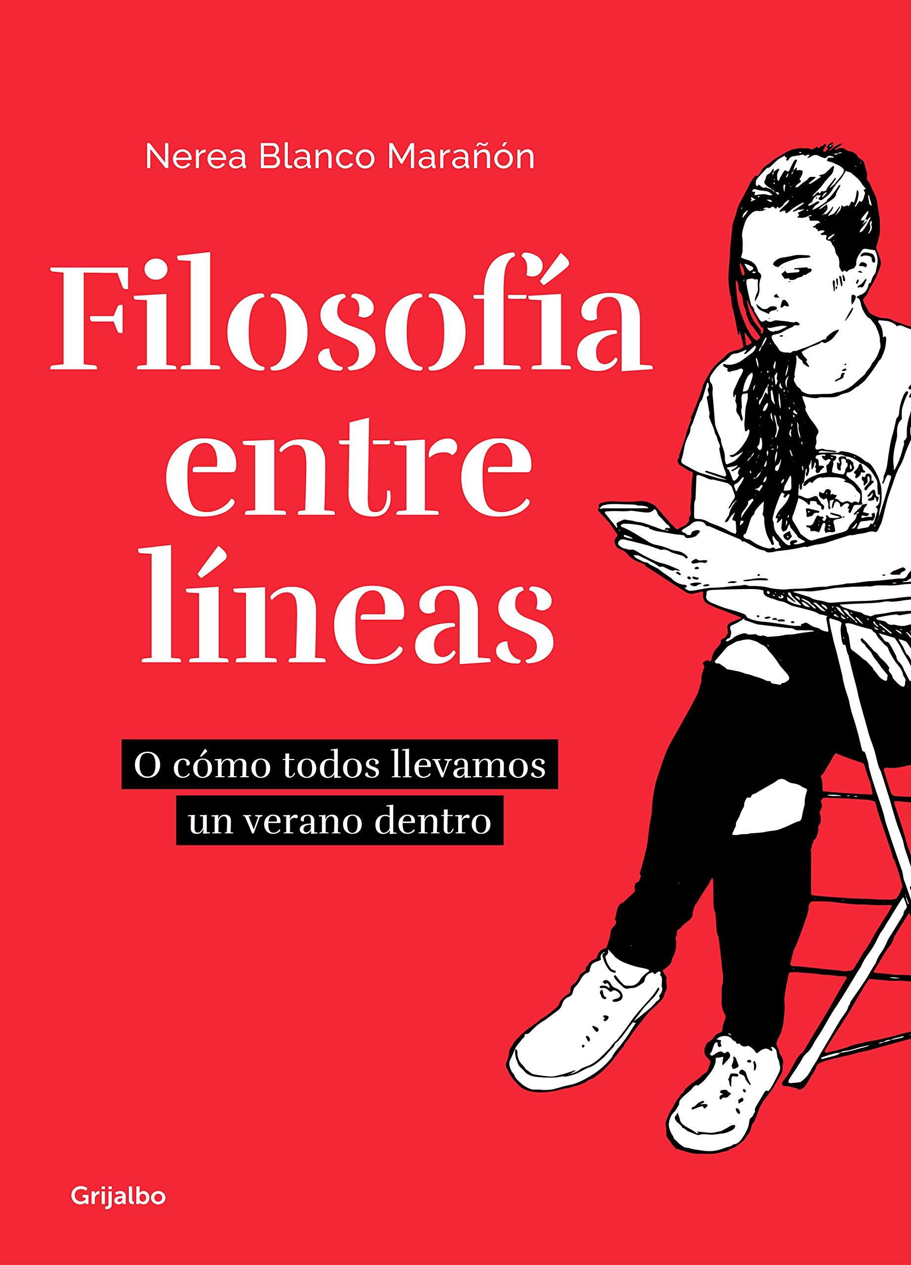 Filosofía entre líneas: O cómo todos llevamos un verano dentro Ocio y entretenimiento: Amazon.es: Blanco Marañon, Nerea: Libros