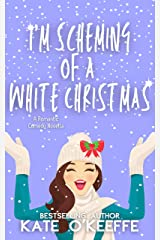 I'm Scheming of a White Christmas: A holiday romantic comedy novella Kindle Edition
