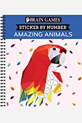 Brain Games - Sticker by Number: Amazing Animals (Geometric Stickers) Spiral-bound