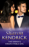 The Sheikh's Virgin Stable-Girl (The Royal House of Karedes, Book 7)