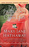 Pride, Prejudice and Cheese Grits (Jane Austen Takes the South Book 1)