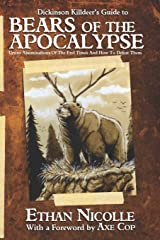 Dickinson Killdeer's Guide to Bears of the Apocalypse: Ursine abominations of the end times and how to defeat them Paperback