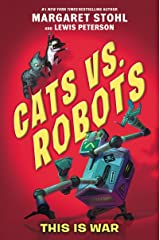 Cats vs. Robots #1: This Is War Kindle Edition