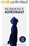 Suddenly Astronaut