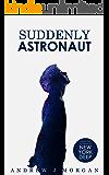 Suddenly Astronaut