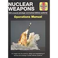 Nuclear Weapons Manual: 1945 onwards strategic and tactical delivery systems