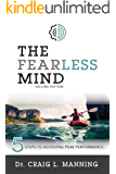 The Fearless Mind: 5 Steps to Achieving Peak Performance