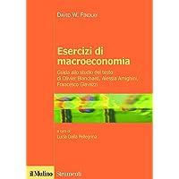 Esercizi di macroeconomia. Guida allo studio del testo di Olivier Blanchard, Alessia Amighini, Francesco Giavazzi