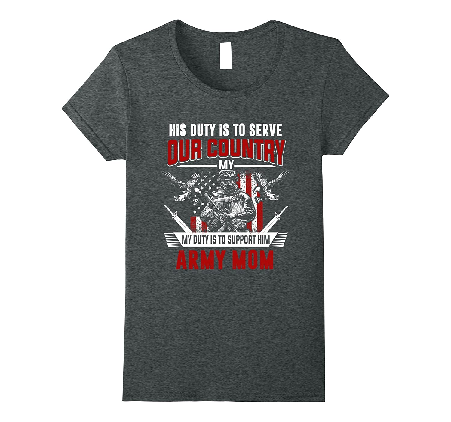 Womens Army Mom tshirt His Duty Is To Serve Our Country Army Mom-Art