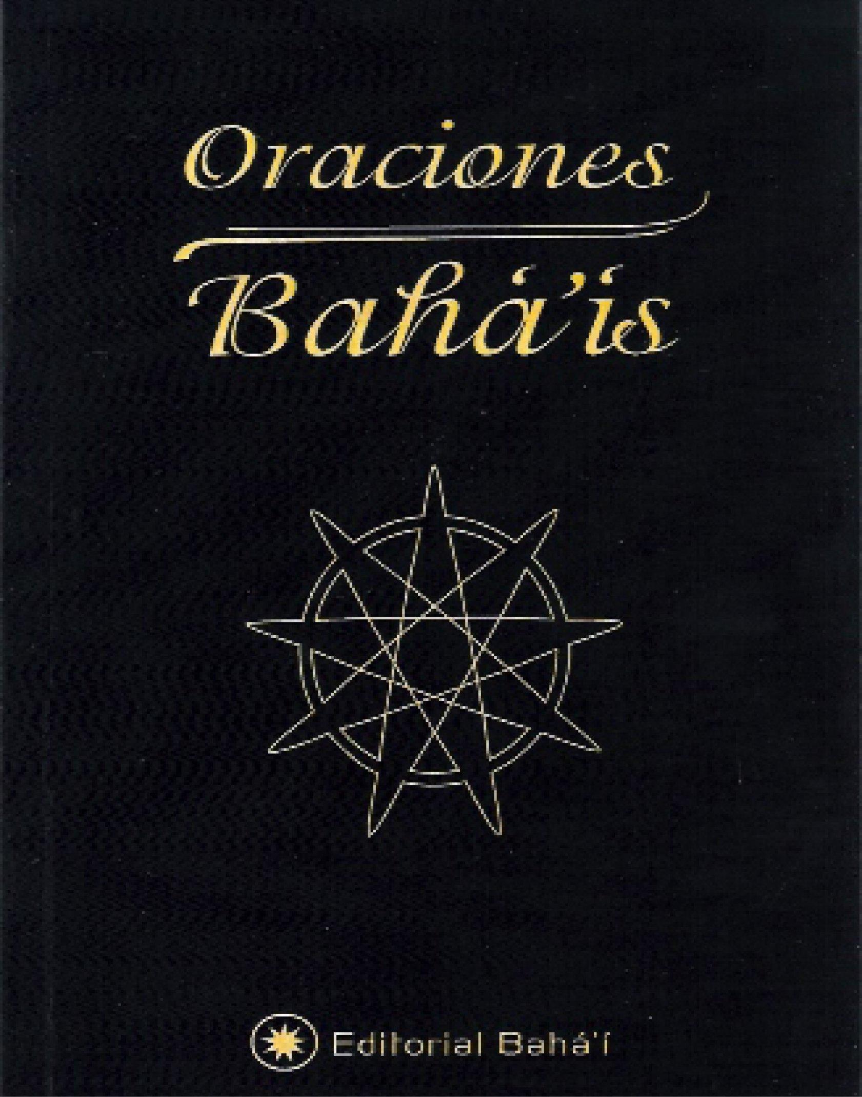 Oraciones Bahá'ís: Báb Bahá'u'lláh y 'Abdu'l-Bahá