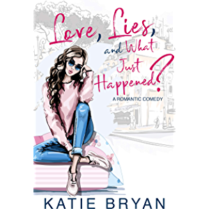 Love, Lies, and What Just Happened?: I'll Marry You In Dog Years (Love, Laugh, Bark Book 1)
