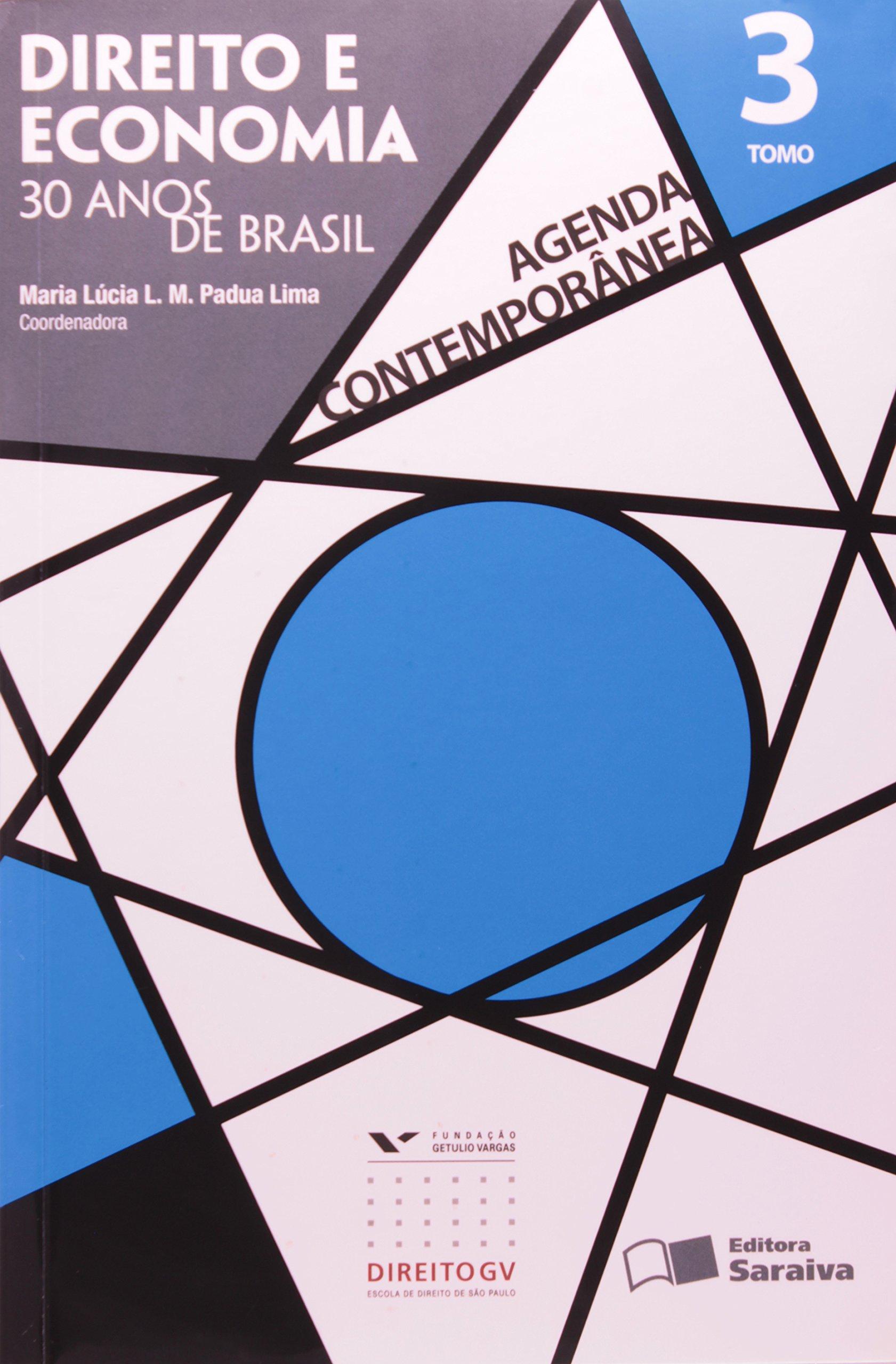 Direito e Economia. 30 Anos de Brasil - Tomo 3. Coleção ...
