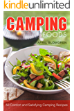 Camping Foods: 50 Comfort and Satisfying Camping Recipes (English Edition)