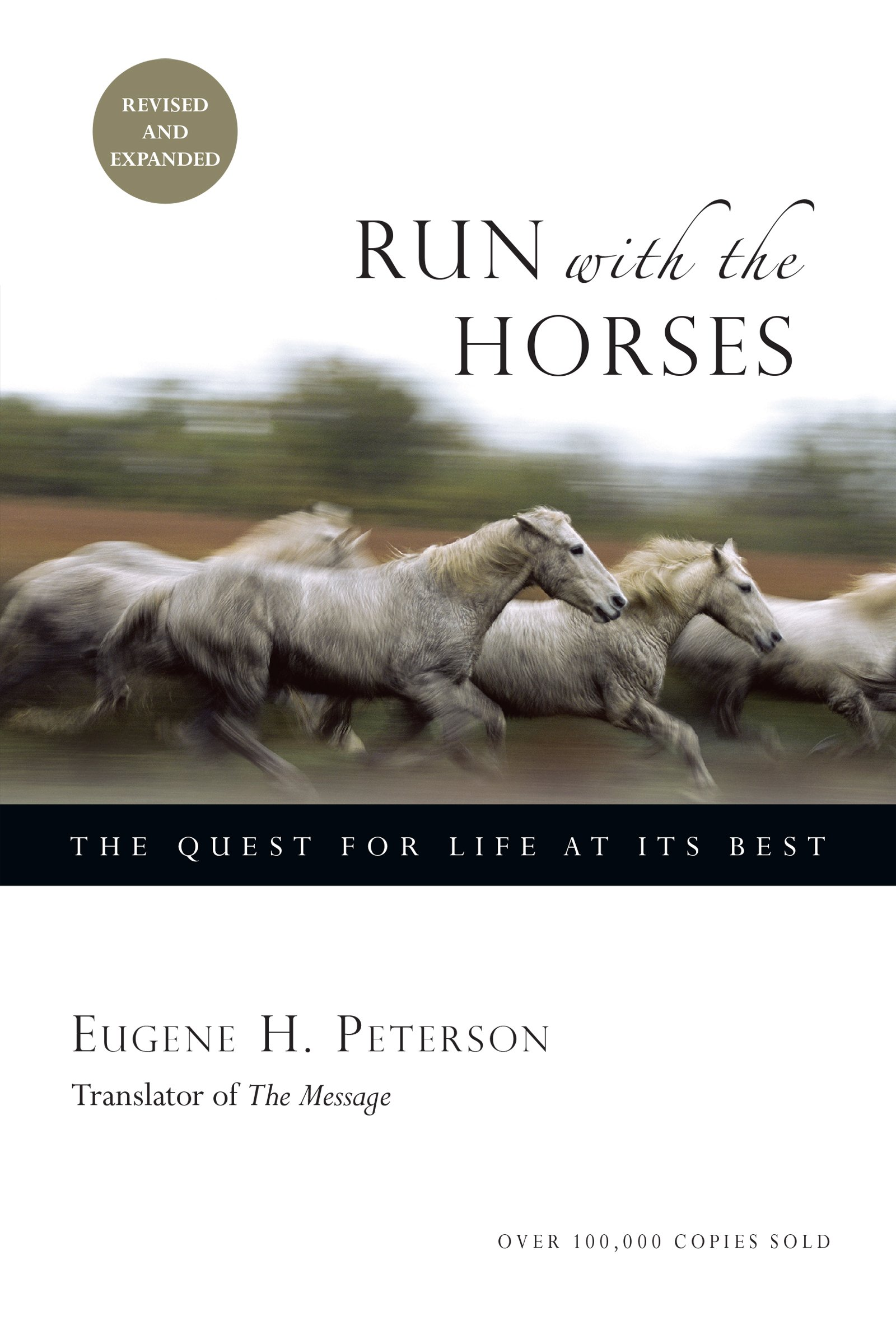 Run With The Horses The Quest For Life At Its Best Eugene H