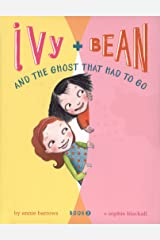 Ivy and Bean and the Ghost That Had to Go: Book 2 Kindle Edition