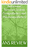 Autonomic Nervous System (Sympathetics and Parasympathetics)