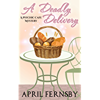 A Deadly Delivery: A Psychic Cafe Mystery (English Edition)