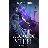 A Soul of Steel: Medieval Fantasy in Post Arthurian Britain (Cup of Blood Book 2)