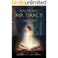 Haunting Mr Darcy: A Spirited Courtship (English Edition)