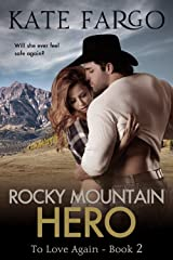 Rocky Mountain Hero: Contemporary Western Romance (To Love Again Book 2) Kindle Edition