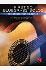First 50 Bluegrass Solos You Should Play on Guitar Kindle Edition