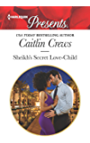 Sheikh's Secret Love-Child (Bound to the Desert King Book 4)
