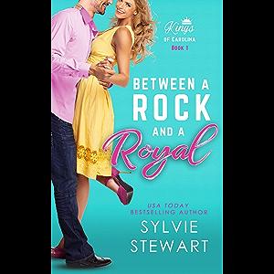 Between a Rock and a Royal: A Royal Romantic Comedy (Kings of Carolina Book 1)