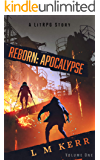 Reborn: Apocalypse (A LitRPG/Wuxia Story)(Volume 1)