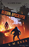 Reborn: Apocalypse (Volume 1): (A LitRPG/Wuxia Story) (English Edition)