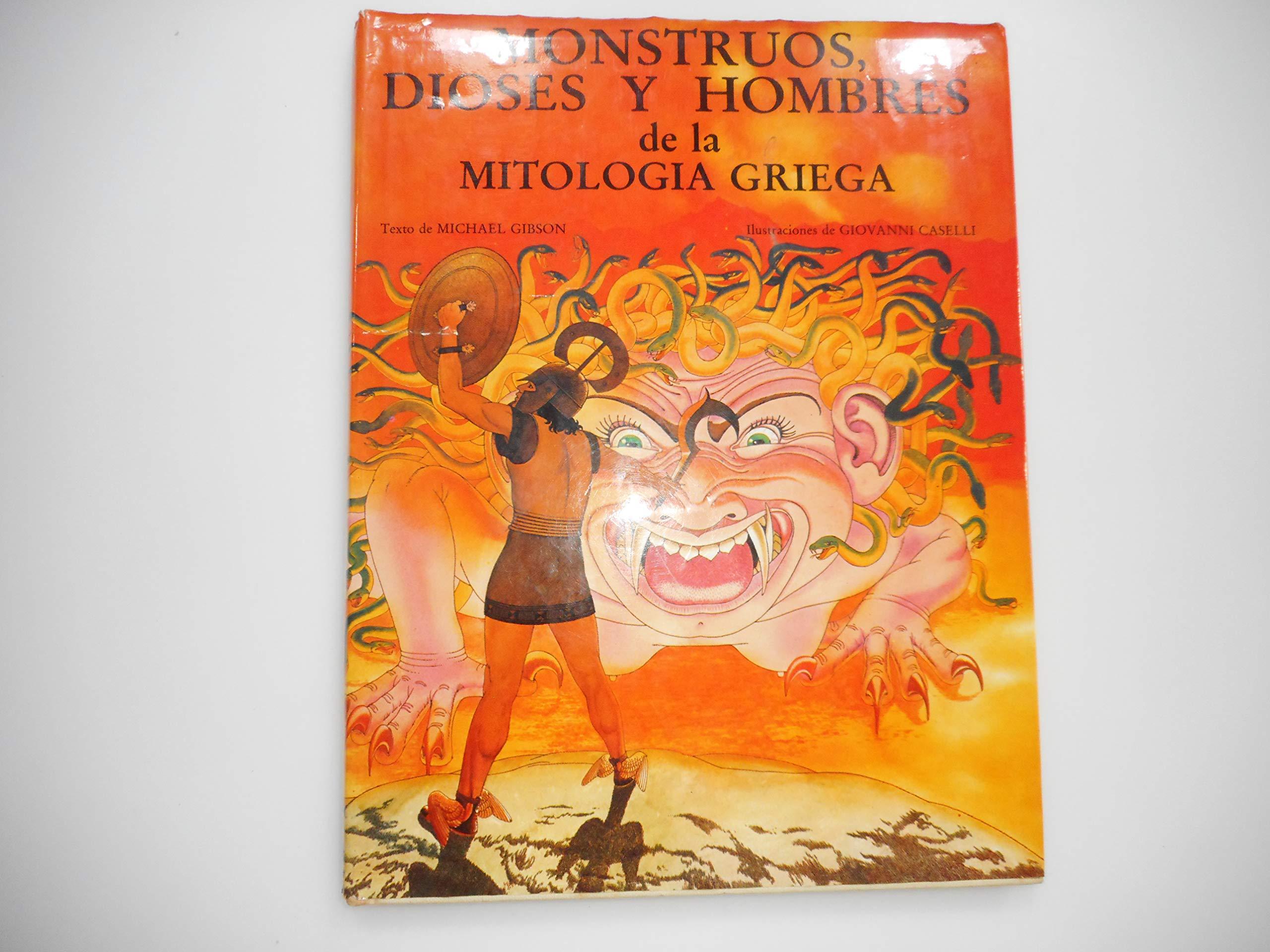 Monstruos, Dioses Y Hombres De La Mitologia Griega: Amazon.es: Michael Gibson, Giovanni Caselli: Libros