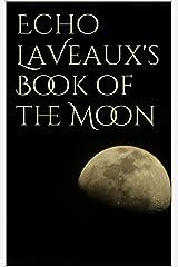 Echo LaVeaux's Book of the Moon Kindle Edition