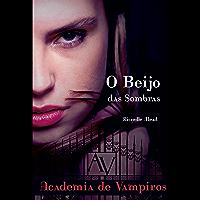 O beijo das sombras (Academia de vampiros Livro 1)